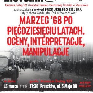 Marzec '68 po pięćdziesięciu latach. Oceny, interpretacje, manipulacje – spotkanie w Muzeum Dulag 121